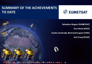 SUMMARY OF THE ACHIEVEMENTS TO DATE Sbastien Wagner