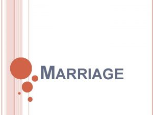 MARRIAGE MARRIAGE 1 2 What is marriage Common