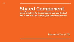 Styled Component Visual primitives for the component age