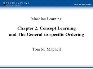 Machine Learning Chapter 2 Concept Learning and The