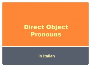 Direct Object Pronouns In Italian In Italian as