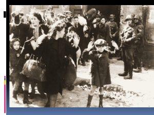 THE HOLOCAUST The Holocaust Nazis propose new racial