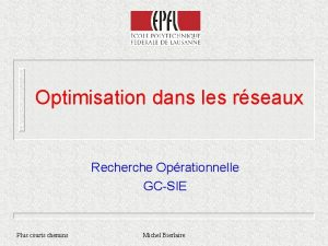 Optimisation dans les rseaux Recherche Oprationnelle GCSIE Plus