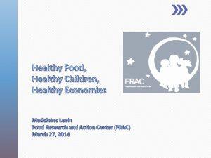 Healthy Food Healthy Children Healthy Economies Madeleine Levin