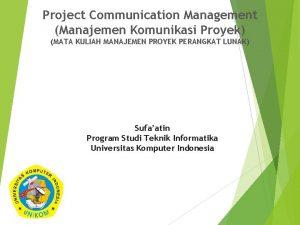 Project Communication Management Manajemen Komunikasi Proyek MATA KULIAH