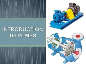 INTRODUCTION TO PUMPS COMPRESSORS BLOWERS FANS Compressors Blowers