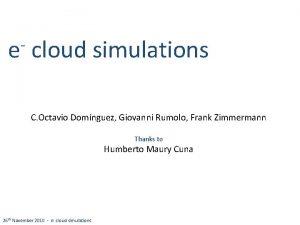e cloud simulations C Octavio Domnguez Giovanni Rumolo