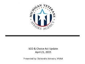 SCO Choice Act Update April 21 2015 Presented