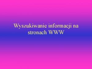 Wyszukiwanie informacji na stronach WWW Narzdzia wyszukiwania informacji
