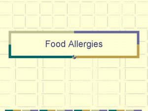 Food Allergies Outlines What is food allergy Immunology