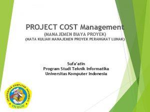 PROJECT COST Management MANAJEMEN BIAYA PROYEK MATA KULIAH