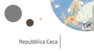 Repubblica Ceca Dati generali Forma di governo repubblica