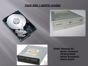 Hard disk i optiki ureaji Radili Nemanja Ili