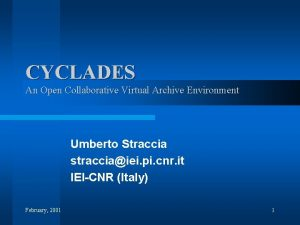 CYCLADES An Open Collaborative Virtual Archive Environment Umberto