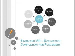 Standard I Standard VIIIE Standard III Standard V