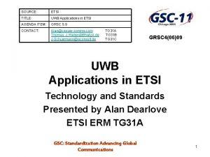 SOURCE ETSI TITLE UWB Applications in ETSI AGENDA
