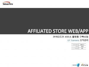 AFFILIATED STORE WEBAPP UX Scenario Last Update Writer