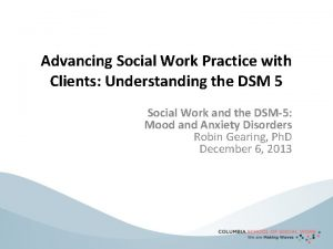 Advancing Social Work Practice with Clients Understanding the