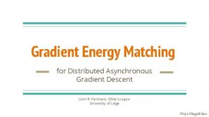 Gradient Energy Matching for Distributed Asynchronous Gradient Descent