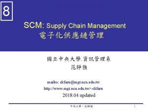 8 SCM Supply Chain Management mailto ckfarnmgt ncu