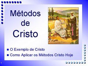 Mtodos de Cristo O Exemplo de Cristo n