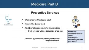 Medicare Part B Preventive Services Welcome to Medicare