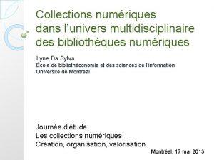 Collections numriques dans lunivers multidisciplinaire des bibliothques numriques