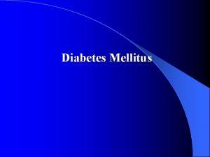 Diabetes Mellitus What is Diabetes Diabetes Mellitus sugar
