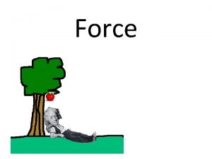 Force Force in Physics Definition of force Forces