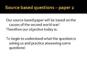 Source based questions paper 2 Our source based