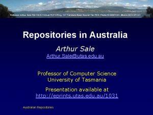 Repositories in Australia Arthur Sale Arthur Saleutas edu