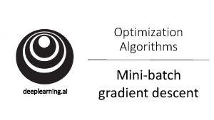 Optimization Algorithms deeplearning ai Minibatch gradient descent 1