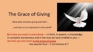 The Grace of Giving What does Christian giving