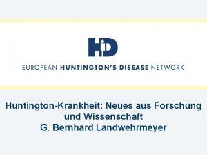 HuntingtonKrankheit Neues aus Forschung und Wissenschaft G Bernhard