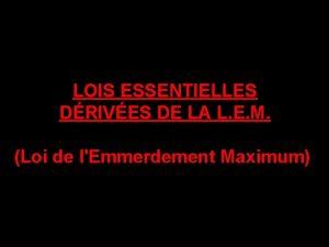 LOIS ESSENTIELLES DRIVES LADE L E M LOIS
