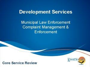 Development Services Municipal Law Enforcement Complaint Management Enforcement