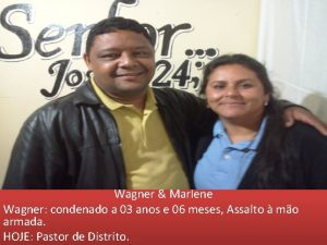 Wagner Marlene Wagner condenado a 03 anos e