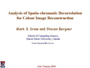 Analysis of Spatiochromatic Decorrelation for Colour Image Reconstruction