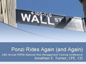 Ponzi Rides Again and Again 24 th Annual