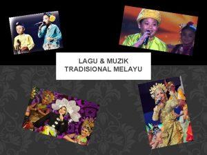 LAGU MUZIK TRADISIONAL MELAYU Lagulagu Melayu Tradisional sememangnya
