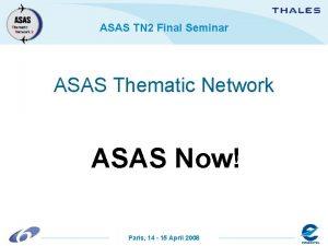 ASAS TN 2 Final Seminar ASAS Thematic Network