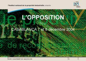 LOPPOSITION CASABLANCA 7 et 8 dcembre 2004 INPI