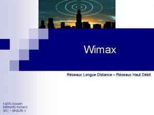 Wimax Rseaux Longue Distance Rseaux Haut Dbit KLEIN