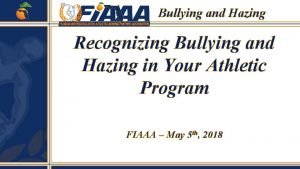 Bullying and Hazing Recognizing Bullying and Hazing in