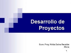 Desarrollo de Proyectos Econ Proy Nilda Dalva Recalde