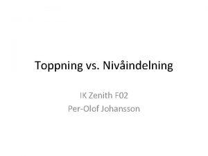 Toppning vs Nivindelning IK Zenith F 02 PerOlof