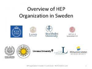 Overview of HEP Organization in Sweden HEP organisation