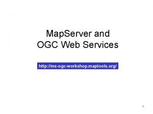 Map Server and OGC Web Services http msogcworkshop