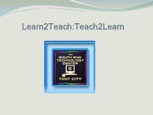 Learn 2 Teach Teach 2 Learn To build