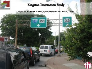 Kingston Intersection Study I587 AT ALBANY AVENUEBROADWAY INTERSECTION